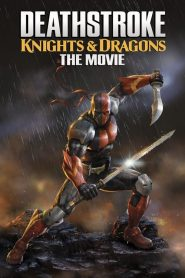 Deathstroke: Knights & Dragons – The Movie